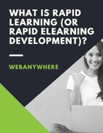 what is rapid learning or rapid elearning development